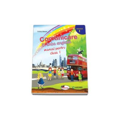 Comunicare in limba engleza, manual pentru clasa I - Semestrul I