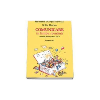 Comunicare in limba romana. Manual pentru clasa a II-a - Semestrul I