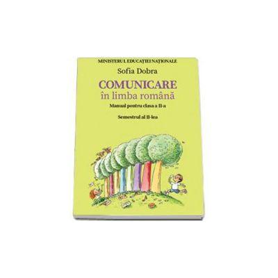 Comunicare in limba romana. Manual pentru clasa a II-a - Semestrul II