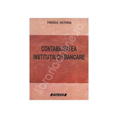 Contabilitatea institutiilor bancare