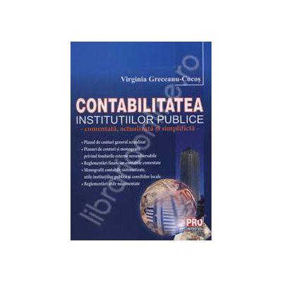 Contabilitatea institutiilor publice - comentata, actualizata si simplificta