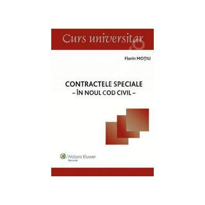 Contractele Speciale - In noul Cod Civil (Curs universitar)