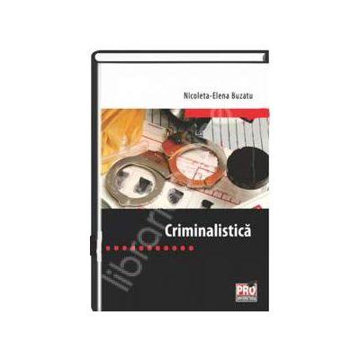 Criminalistica (Nicoleta-Elena Buzatu)
