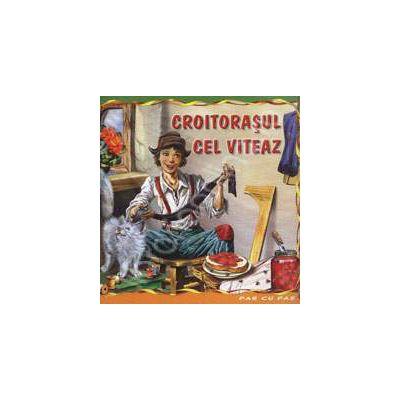 Croitorasul cel viteaz. Carte ilustrata din colectia Pas cu Pas