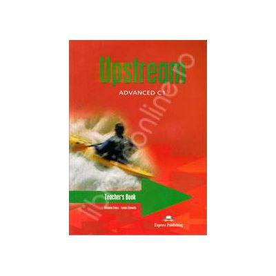 Curs pentru limba engleza. Upstream Advanced C1. Manualul profesorului pentru clasa a XI-a