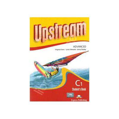 Curs pentru limba engleza. Upstream Advanced C1. Manual pentru clasa a XI-a (Editie noua)