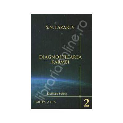 DIAGNOSTICAREA KARMEI. Karma pura - partea a II-a (Volumul 2)