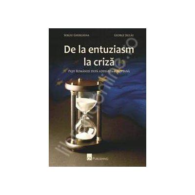 De la entuziasm la criza. Pasii Romaniei dupa aderarea europeana