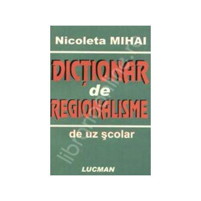 Dictionar de regionalisme de uz scolar