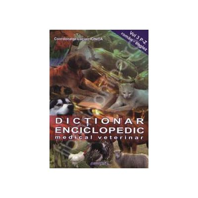 Dictionar enciclopedic medical veterinar. Vol 3 P-Z (Roman - Englez)