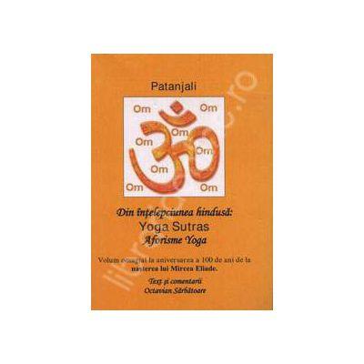 Din intelepciunea hindusa: Yoga Sutras. Aforisme Yoga