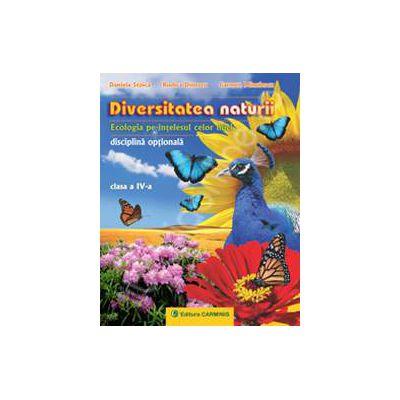 Diversitatea naturii. Ecologia pe intelesul celor mici clasa a IV-a