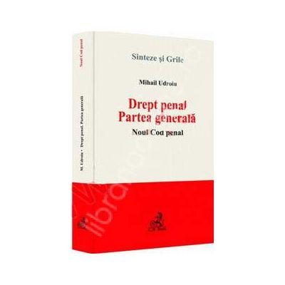 Drept penal. Partea generala. Noul Cod penal (2014). Sinteze si grile