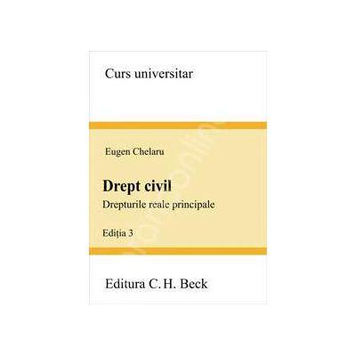 Drept civil. Drepturile reale principale. Editia 3