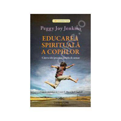Educarea spirituala a copiilor. Cateva idei practice simplu de urmat