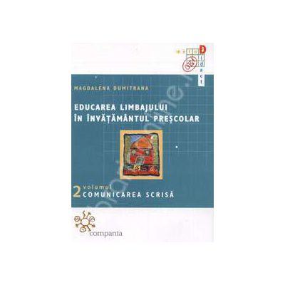 Educarea limbajului in invatamantul prescolar. Comunicarea scrisa (volumul 2)