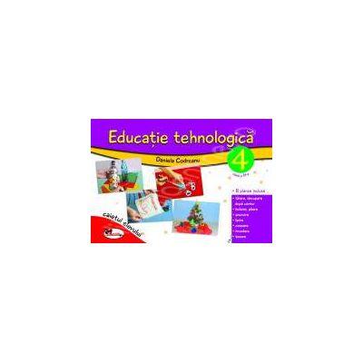 Educatie tehnologica pentru clasa a IV-a (caiet cu planse incluse), Editia a II-a revizuita