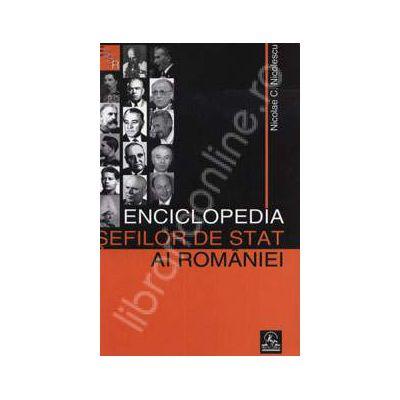 Enciclopedia sefilor de stat ai Romaniei. 1862-2007