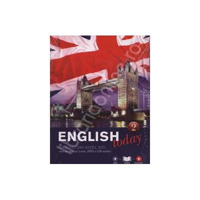 English today incepatori nivelul doi (Volumul 2). Curs de engleza (carte, DVD, CD audio)
