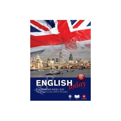 English today elementar nivelul doi (Volumul 6). Curs de engleza (carte, DVD, CD audio)