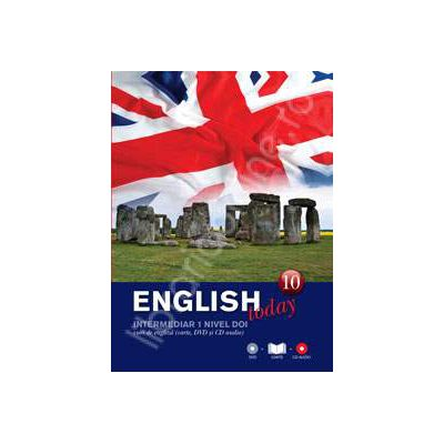 English today intermediar nivelul doi (Volumul 10). Curs de engleza (carte, DVD, CD audio)