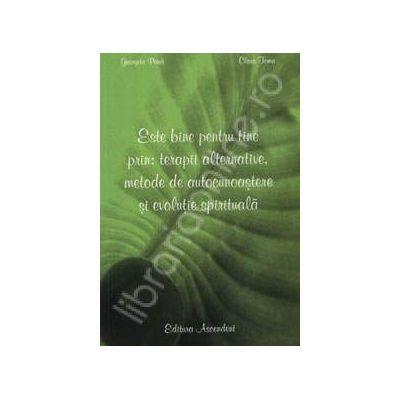 Este bine pentru tine: terapii alternative, metode de autocunoastere si evolutie spirituala