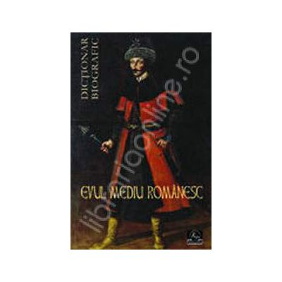 Evul Mediu Romanesc. Dictionar biografic