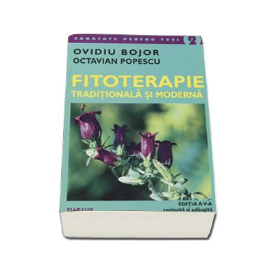Fitoterapie traditionala si moderna (Editia a V-a revizuita si adaugita)