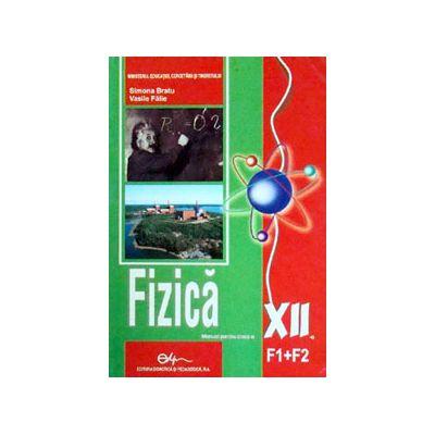 Fizica (F1+F2), manual pentru clasa a XII-a (Simona Bratu)