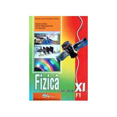 Fizica (F1), manual pentru clasa a XI-a (Simona Bratu)