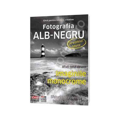Fotografia Alb-Negru pe intelesul tuturor. Aflati totul despre imaginile monocrome