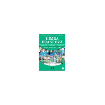 Limba Franceza (L1). Mosaque des competences. Manual pentru clasa a XII-a