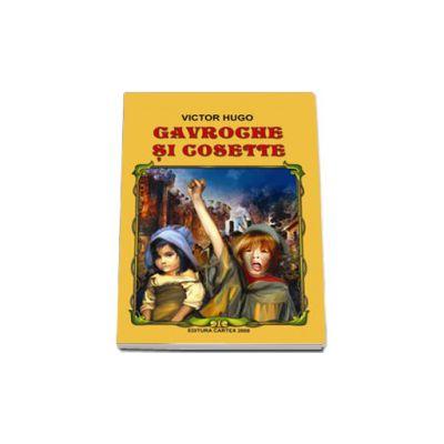 Gavroche si Cosette (Fragme din romanul Mizerabilii)