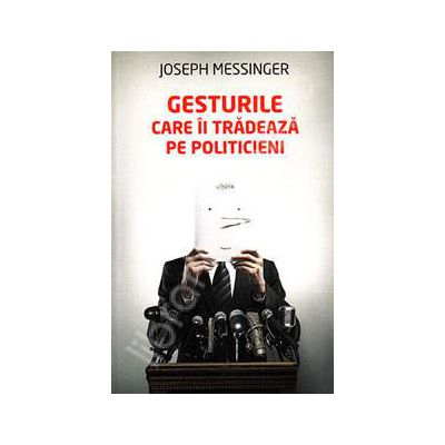 Gesturile care ii tradeaza pe politicieni