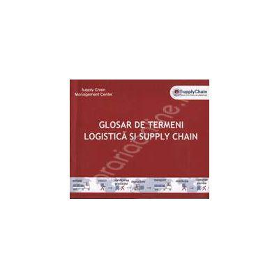 Glosar de termeni logistica si Supply Chain - Dictionar de termeni de logistica si Supply Chain