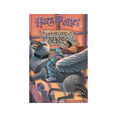 Harry Potter si Prizonierul din Azkaban. Volumul. 3 (Editie cartonata)