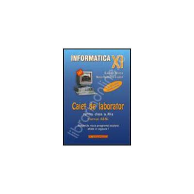INFORMATICA. Caiet de laborator pentru clasa a XI-a (Profil real)
