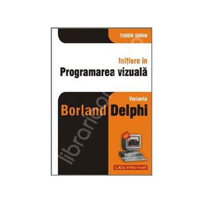 Initiere in programarea vizuala - varianta Borland Delphi