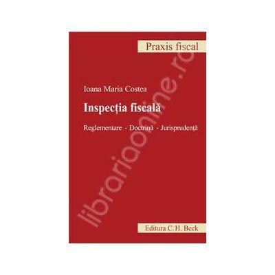 Inspectia fiscala. Reglementare. Doctrina. Jurisprudenta