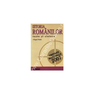 Istoria romanilor. Teste si sinteze pentru Testarea Nationala 2007