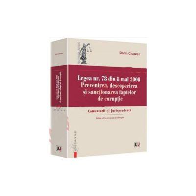 Legea nr. 78 din 8 mai 2000. Prevenirea, descoperirea si sanctionarea faptelor de coruptie. Comentarii si jurisprudenta. Editia a II-a, revazuta si adaugita