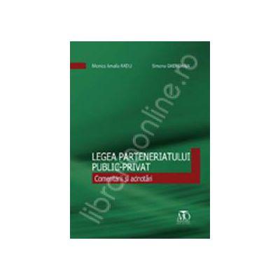 Legea Parteneriatului Public-Privat. Comentarii si adnotari