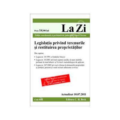 Legislatia privind terenurile si restituirea proprietatilor. Actualizat la 10.07.2011 (Cod 446)