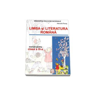 Limba si Literatura Romana manual pentru, clasa a III-a (Marcela Penes)