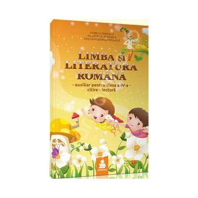Limba si literatura romana, citire-lectura, auxiliar pentru clasa a IV-a (Elaborat dupa manualul Editurii Ana, autoare: Marcela Penes)