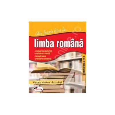 Limba Romana, clasa a IV-a (Stiu foarte bine la...)