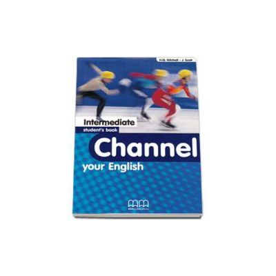 Channel your English Intermediate Student s Book - Mitchell H.Q.