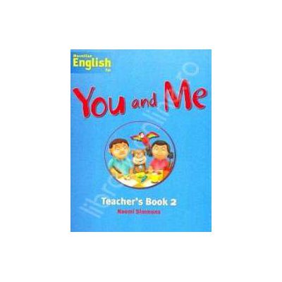 Macmillan English for -You and Me Teachers Book - Level 2