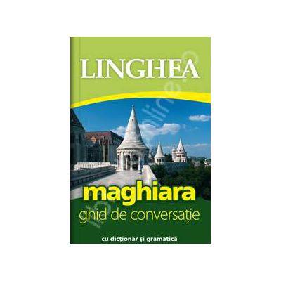 Maghiara. Ghid de conversatie Roman-Maghiar, cu dictionar si gramatica
