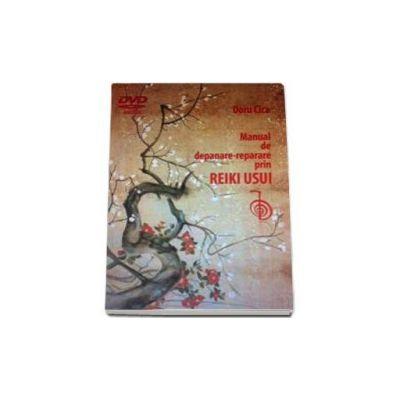 Manual de depanare-reparare prin Reiki Usui. Cartea contine DVD